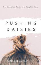 Pushing Daisies by SincerelyBrandi