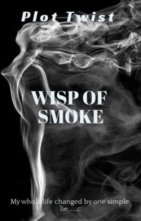 Wisp Of Smoke - This was supposed to be fun  NOT the