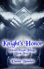 Knight's Honor (Unicorn Knight Trilogy: Book 2) by ElaineBassier