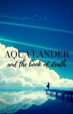 Aqua Lander: And The Book Of Death (1) by Northshard