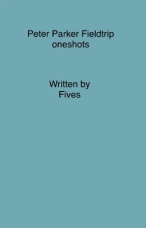 Peter Parker field trip one-shots by 5things1987