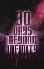 30 Days Beyond Infinity by BeyondSol