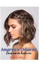 Amarmi O Odiarmi (Love me or hate me) by Bella_En