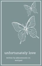 Unfortunately Love | Camren by delusionaaalll