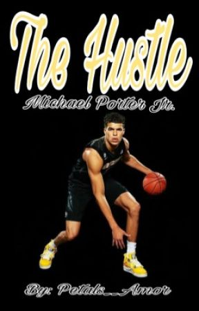 The Hustle ; (MPJ) Michael Porter Jr. by Petals__Amor