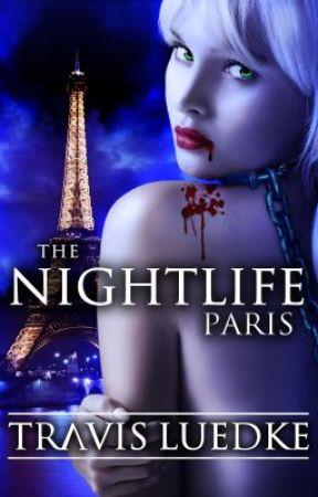 The Nightlife Paris by TWLuedke