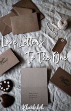 Love Letters To The One by Khanbikeh
