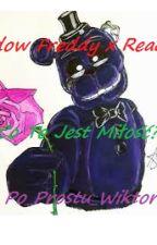 Shadow Freddy x Reader /Co To Jest Miłość?\ {Fnaf} -ZAWIESZONE- by Po_Prostu_Wiktoria