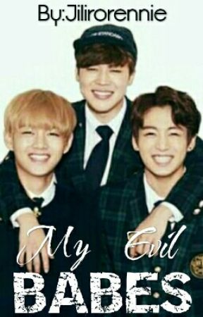My Evil Babes [COMPLETED] - Chapter 9 - Wattpad