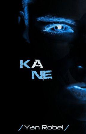 KANE by YanRobel
