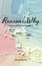 Reasons Why They Are My Favorites by dreamerria