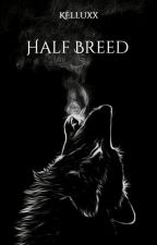 His Half Breed (Editing) by Kelluxx