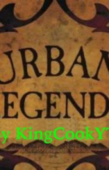 Collection Of Urban Legends (COMPLETED)