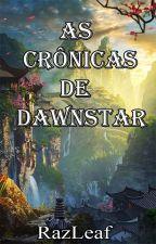 As Crônicas de Dawnstar by RazLeaf