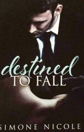 Destined to Fall by SimoneNicoleBks