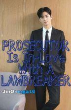 Prosecutor is in-love with a Lawbreaker  by JinOmega16