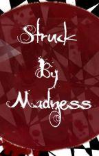 Struck By Madness by echosound