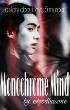Monochrome Mind 🔞 by exgodbassme