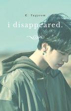 I Disappeared. by dear_idol