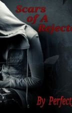 Scars of a Rejected Heart by Perfect_Illusions