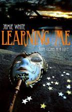 Learning Me by JamieBMusings