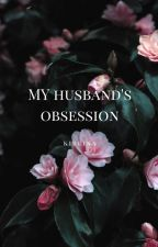 My Husband's Obsession (Sequel of Ex-Husband) by kireina76