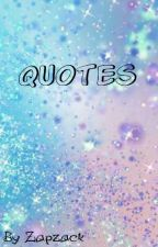 ✨Quotes✨ by Zapzack