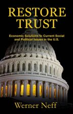 RESTORE TRUST: Why Big Government Isn't the Problem by Mountwernie
