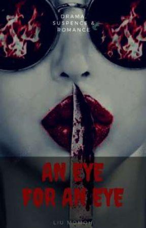 An Eye For An Eye by LiuMomoh