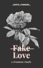 Fake Love -- Dramione by _Justa_fangirl_