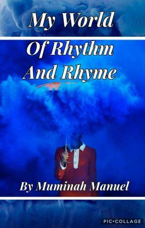 My World Of Rhythm And Rhyme by M_X_Manuel