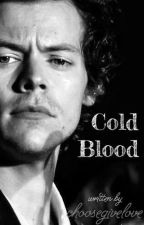 Cold Blood [H.S] by choosegivelove
