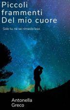 Piccoli Frammenti Del Mio Cuore by lella__180__