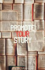 Promote Your Story by ItsJustVivienne