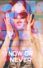 NOW OR NEVER  by angellban