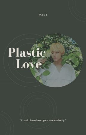 Plastic Love    Kim Taehyung [Paused] by Celestaes