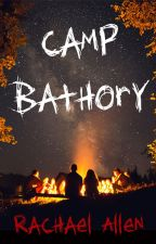 Camp Bathory by RachaelAllenWrites
