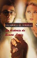 Cazadores de Sombras - La historia de Simón Lewis by Verobel0609