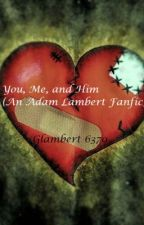 You, Me, and Him by glambert6370