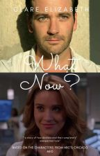 What Now? - a Rhekker, Chicago Med Story by drclareelizabeth