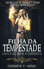A Ceifadora - Filha da Tempestade (LIVRO II) by CastielJones