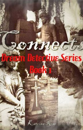 Connects Book 1 of the Dream Detective Series by Katrinarose21