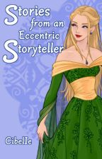 Stories from an Eccentric Storyteller by CibelIe