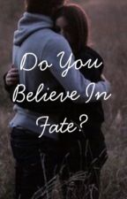 Do you believe in fate? by mikavaknin