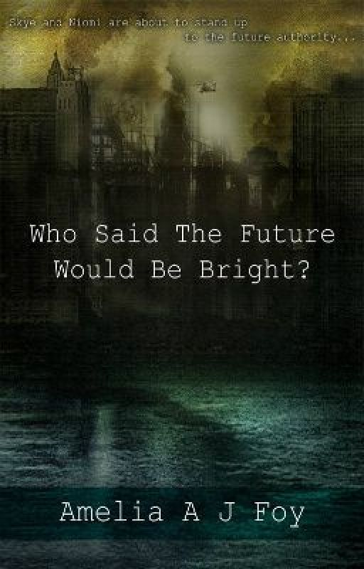 Who Said The Future Would Be Bright? by Ladyly