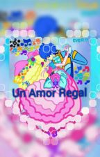 Un Amor Regal by 325zayda
