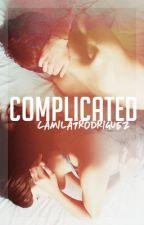 Complicated (+16) pausada by Camila7Rodriguez