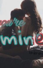 You're mine. by hayleeyay