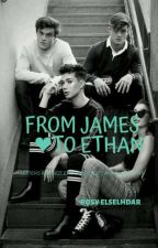 From James ❤ to Ethan by Bosy_elselhdar