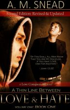 A Thin Line Between Love & Hate (Love Conquers All - BK 1) **REVISED VERSION** by AMS1971